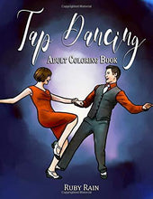 Load image into Gallery viewer, Tap Dancing Adult Coloring Book: An Adult Coloring Book with Tap Dancers, Funny Quotes, and Beautiful Designs