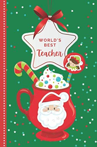 World's Best Teacher: Green Red Santa Hot Cocoa Mug Theme / 6x9 Daily To Do List Notebook and Christmas Card for Teacher Combo / Teacher Planner Gift For Christmas
