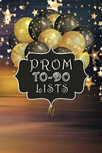 Prom To-Do Lists Stars Balloons Cover: 6x9 Inch 100 Pages To-Do-Lists Check List Planner
