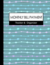 Load image into Gallery viewer, Monthly Bill Payment Tracker & Organizer: A Tracker Book/ Journal (with month TAB) for Expense Checklist / Bookkeeping / Budget Finance Planning / Money Debt Keeper : colorful graphic cover