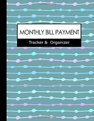 Monthly Bill Payment Tracker & Organizer: A Tracker Book/ Journal (with month TAB) for Expense Checklist / Bookkeeping / Budget Finance Planning / Money Debt Keeper : colorful graphic cover