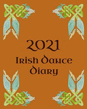 "Load image into Gallery viewer, Irish Dance Diary 2021: Irish Dancing Planner complete with pages to record your personal Feis Results, Practice Sessions and Goals with tips on ... Checklist. 172 pages. Size 8"" x 10"""
