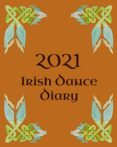 "Irish Dance Diary 2021: Irish Dancing Planner complete with pages to record your personal Feis Results, Practice Sessions and Goals with tips on ... Checklist. 172 pages. Size 8"" x 10"""