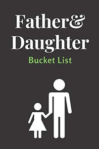 Father & Daughter Bucket List
