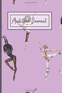 "Audition Journal: Purple Ballerina Costume: Blank Notebook To Track Details Of Performance Before And After, With Preparation Checklist, Gift for Actors , 9 ""x 6 "", 100 Pages"