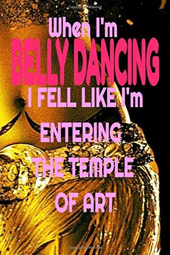 BELLY DANCING: Belly Dancer embrace your inner dance College Ruled 6x9 Inch 120 pages Line Note book Journal perfect for the belly dancer in your life