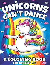 Load image into Gallery viewer, Unicorns Can't Dance: A Coloring Book For Kids Ages 4-8