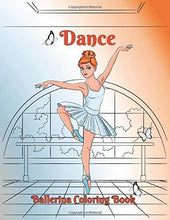 Load image into Gallery viewer, Dance Ballerina Coloring Book: 44 Pages to Color of Beautiful Dancing Ballerinas and Pretty Butterflies for Girls Ages 4-8 to Adult