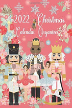 Load image into Gallery viewer, 2022 Christmas Calendar Organizer: Pink Holiday Nutcracker, October - December 2022 Weekly And Monthly Calendar Planner With Lots Of Checklist To Get You Organized | 6 x 9 Inch Notebook