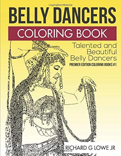 Belly Dancers Coloring Book: Talented and Beautiful Belly Dancers (Coloring Books) (Volume 1)