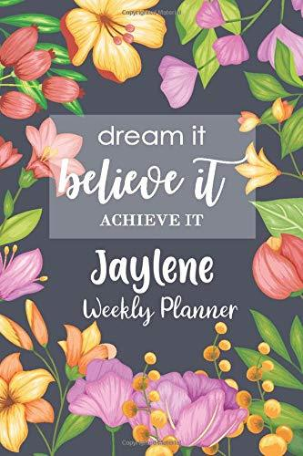 Dream It Believe It Achieve It Jaylene Weekly Planner: Personalised Name Organizer Weekly Plan To Do List Checklist Goals and Thoughts all in One