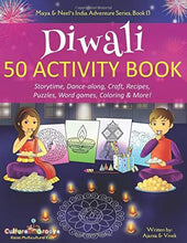 Load image into Gallery viewer, Diwali 50 Activity Book: Storytime, Dance-along, Craft, Recipes, Puzzles, Word games, Coloring & More! (Maya & Neel's India Adventure)