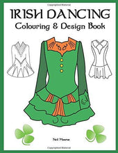 Load image into Gallery viewer, Irish Dancing Colouring And Design Book: Colour In Solo Costumes, Design Your Own Dress, Practice Stage Makeup, Create Hair Styles