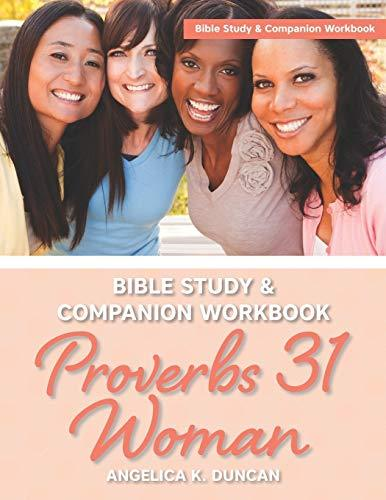 Proverbs 31 Woman Bible Study And Companion Workbook: More Than A Checklist: A 15-Day Devotional To Discover Biblical Truths About The Virtuous Woman