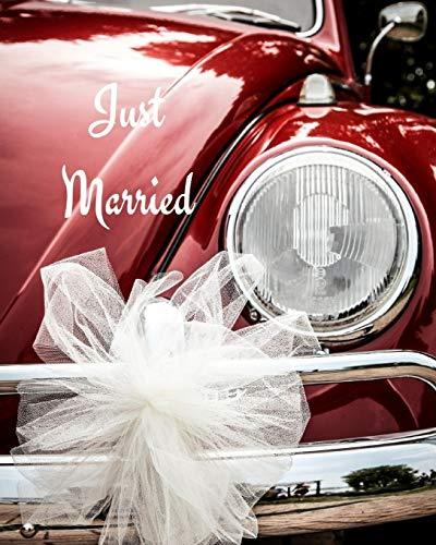 Just Married: Wedding Journal Organizer for Brides and Grooms to be to dream of special day, Worksheets Checklists