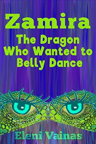 Zamira the Dragon Who Wanted to Belly Dance
