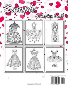 Dresses Coloring Book: An Adult Coloring Book for Fashionistas & loves Dresses, Wedding Dresses, Belly Dancing Fashion for Relaxation and Stress Relief