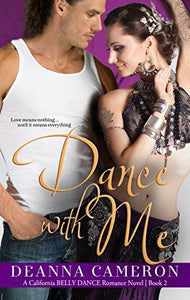 Dance with Me (California Belly Dance Romance Series Book 2)