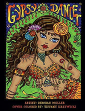 Load image into Gallery viewer, Gypsy Dancer: Gypsy Dancer Coloring Book by Deborah Muller. Belly Dancers, Gypsies and more. Over 50 pages of relaxing coloring fun!