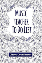Load image into Gallery viewer, Music teacher To Do List Notebook: Chaos Coordinator Checklist And Dot Grid Book With Not to do List For Music Dance Teachers and Professionals