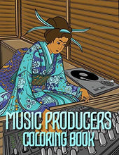 Load image into Gallery viewer, MUSIC PRODUCERS COLORING BOOK: Old School Japanese Ukiyo-e Art for Music Lovers, Dancers, Groover's, Breaker's, Audio Engineer's, Record Collector's, ... Turntablist's, DJ's and Beat Maker's.
