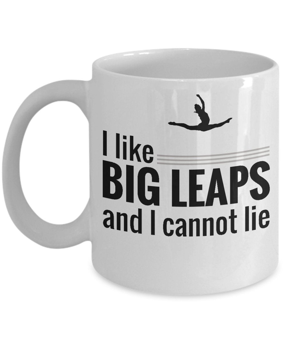 I Like Big Leaps Dance Mug - White Ceramic Tea or Coffee Mug - Funny Dancer Dancing Gift Mug