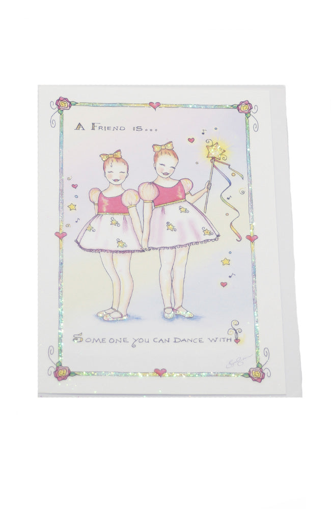 Loalynda Designs Cards A Friend Is Someone You Can Dance With