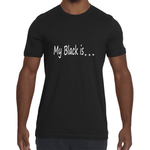 My Black is ... Tee