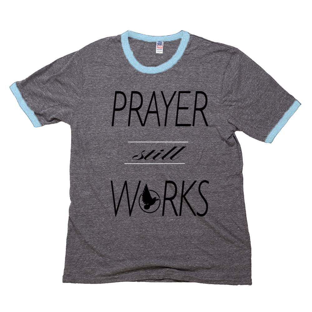 Prayer Still Works tee