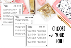 FOILED - 2 Dollar Tuesday: To Do, Remember, This Week Planner Stickers - thestickiecommittee