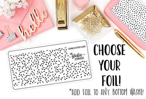 FOILED -Sprinkles Bottom Washi Clear Overlay - thestickiecommittee