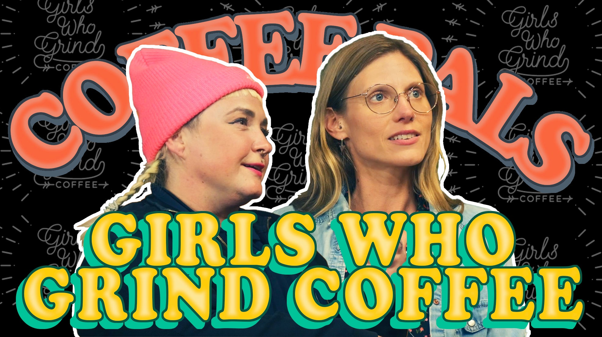 COFFEE PALS - GIRLS WHO GRIND COFFEE