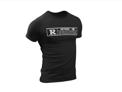 "Rated ""R"" for Retired T-Shirt"