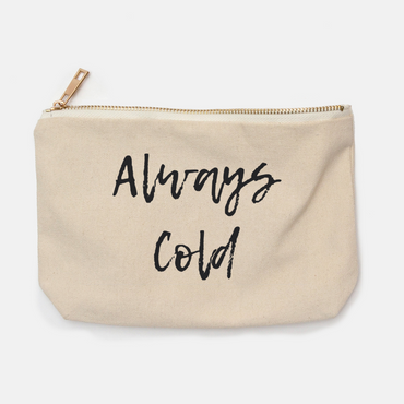 """Always Cold"" canvas pencil bag"