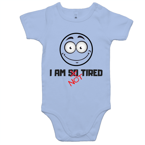 I Am So NOT Tired - Baby Onesie Romper