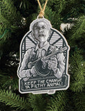 "Brad Albright ""Keep the Change Ya Filthy Animal"" Ornament"