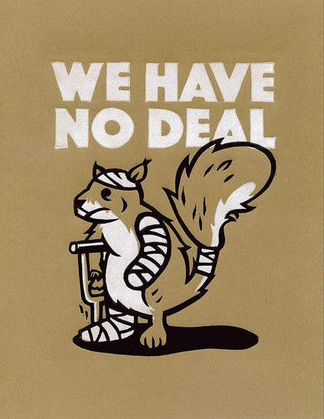"Andrew O. Ellis ""We Have No Deal"" Print"