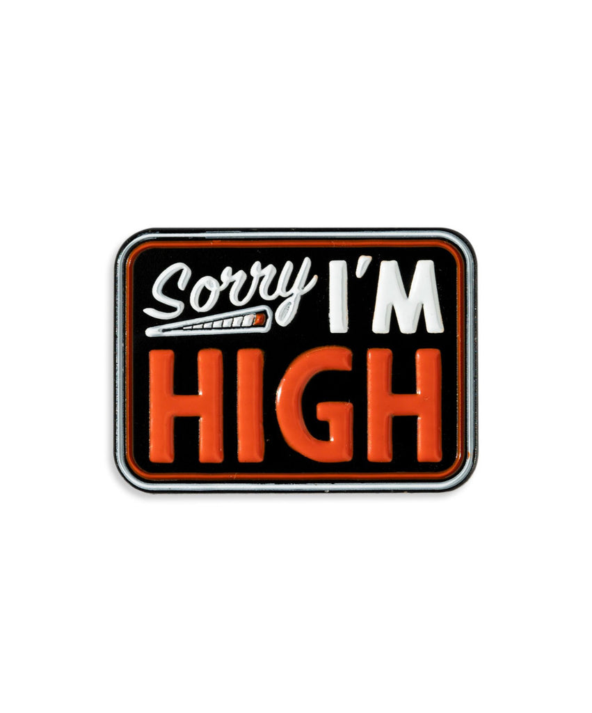 "Data Crew ""Sorry I'm High"" Pin"