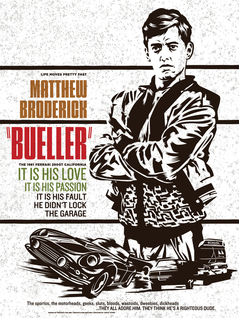 "Jeffrey Everett / Rockets are Red ""BUELLER"" Print"