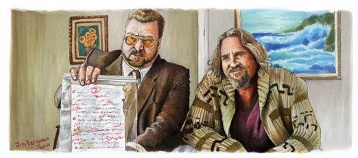"Jim Ferguson ""The Big Lebowski - You're killing your father Larry"" Print"