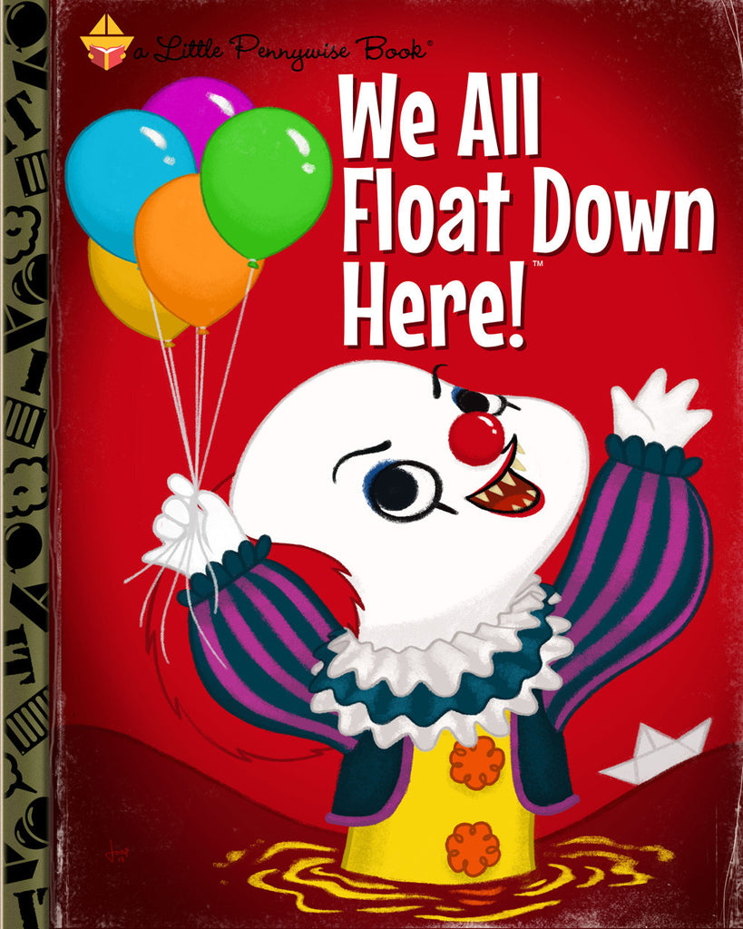 "Joey Spiotto ""We All Float Down Here!"" Print"