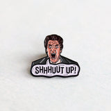 "Austin Gilmore ""SHHHUUT UP!"" Pin"