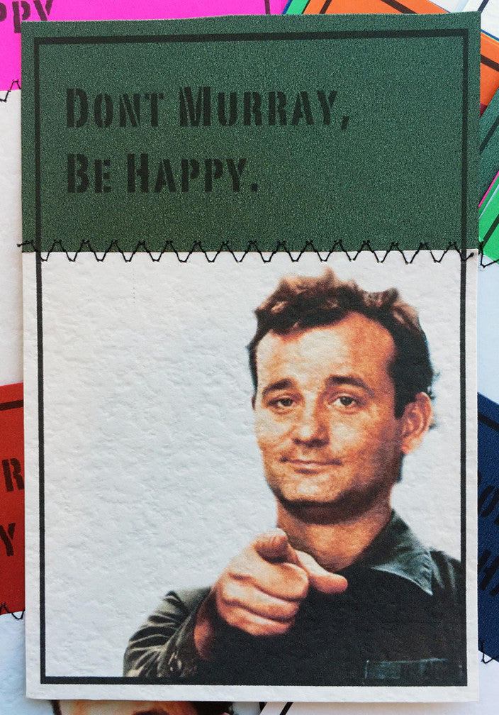 "Luke Haynes ""Don't Murray, Be Happy."" Postcard Print"