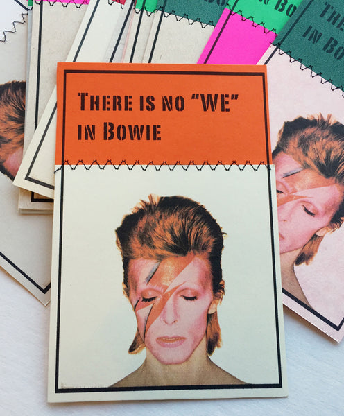 "Luke Haynes ""There is no 'WE' in Bowie"" Print"