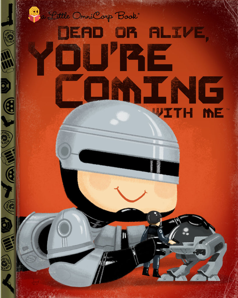 "Joey Spiotto ""Dead Or Alive, You're Coming With Me"" Print"
