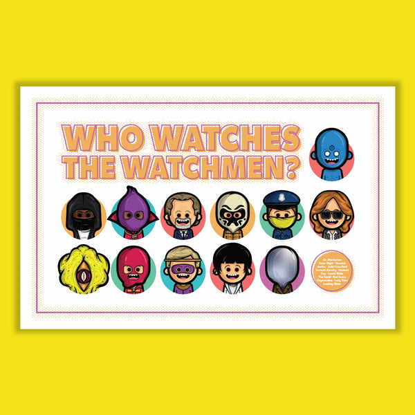 "Austin Gilmore ""Who Watches the Watchmen?"" Print"