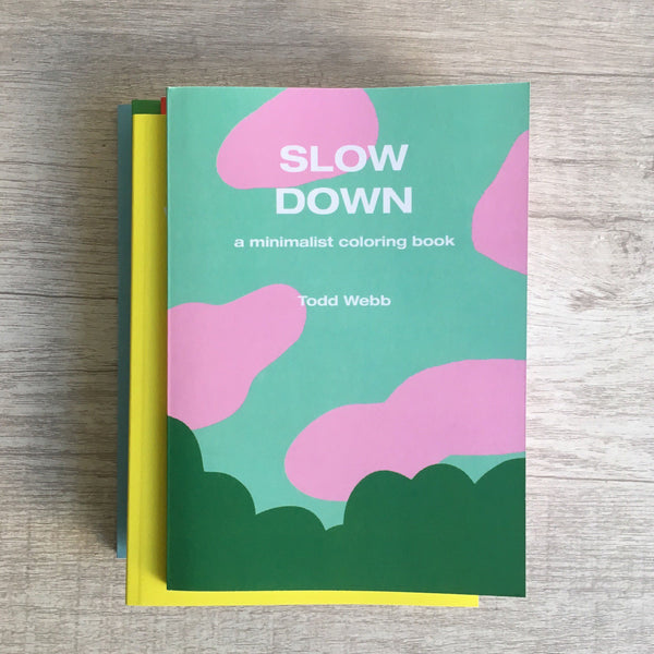"Toddbot - Todd Webb ""Slow Down - A Minimalist Coloring Book"""
