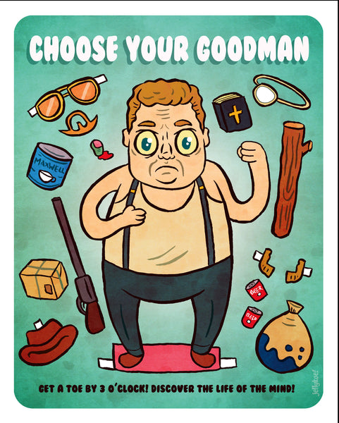 "JellyKoe ""Choose Your Goodman"" Print"