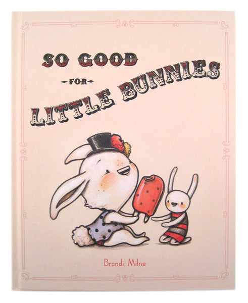 "Brandi Milne ""So Good For Little Bunnies"" Book"