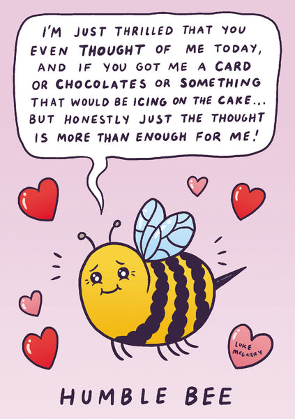 "Luke McGarry ""Humble Bee"" Valentine's Day Card"